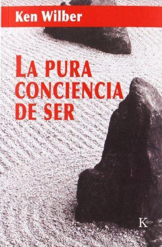 Del libro La Pura Conciencia de Ser por Ken Wilber